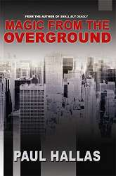 Magic from the Overground by Paul Hallas*