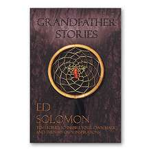 Grandfather Stories Magic with a Native American Flair by Ed Solomon