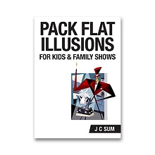 Pack Flat Illusions for Kids & Family Shows by J.C. Sum