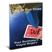 Signed Card on Blue Stake by Wayne Rogers & Paul Romhany