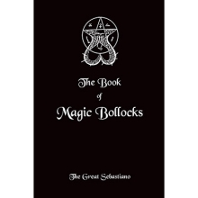Book of Magic Bollocks by The Great Sebastiano