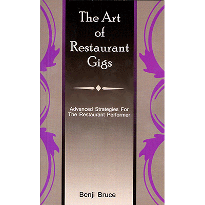The Art of Restaurant Gigs by Benji Bruce