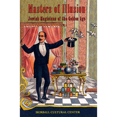 Masters of Illusion (Skirball Museum catalog) by Mike Caveney
