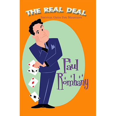 The-Real-Deal-(Survival-Guide-for-Magicians)-by-Paul-Romhany