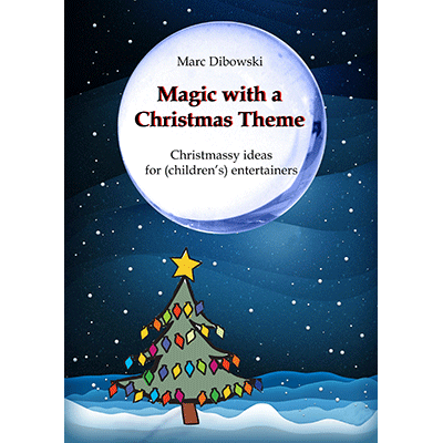 Magic-with-a-Christmas-Theme-by-Marc-Dibowski*