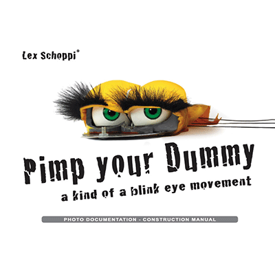 Pimp Your Dummy by Lex Schoppi