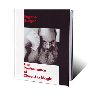 Performance Of Close-Up Magic by Eugene Burger