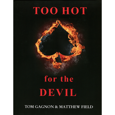 Too Hot For The Devil by Tom Gagnon