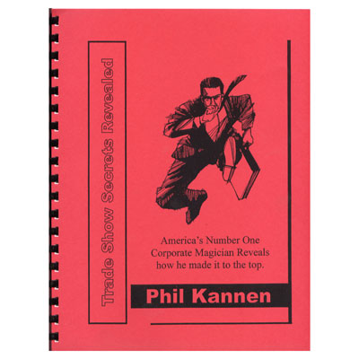 Trade Show Secrets Revealed by Phil Kannen*