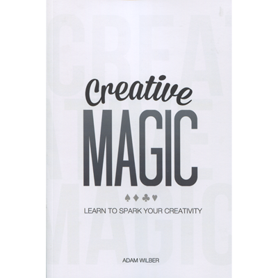 Creative Magic by Adam Wilber