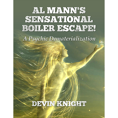 Al Mann`s Sensational Boiler Escape by Devin Knight & Al Mann