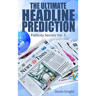 The Ultimate Headline Prediction by Devin Knight