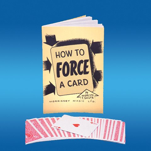 How to Force a Card By Merlyn T Shute