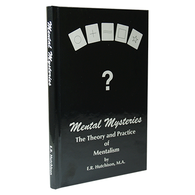 Mental Mysteries: The Theory and Practice of Mentalism by E. R. Hutchison