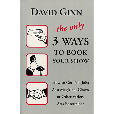 ONLY 3 WAYS to BOOK YOUR SHOW by David Ginn