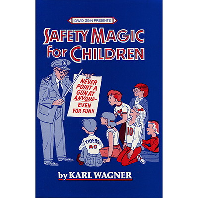SAFETY MAGIC FOR CHILDREN HB by K.Wagner & David Ginn