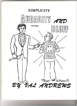 Simplicity -  Audacity and Bluff - Val Andrews