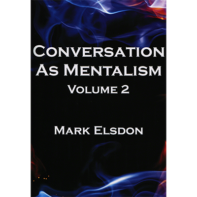 Conversation as Mentalism Vol. 2 by Mark Elsdon*