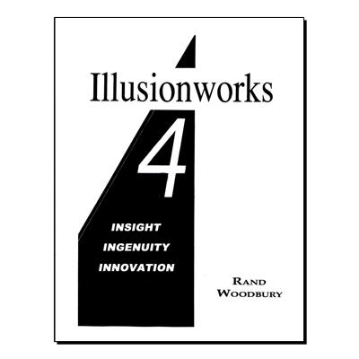 Illusion-works 4 - Insight, Ingenuity & Innovation by Rand Woodbury