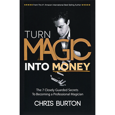 Turn-Magic-Into-Money-by-Chris-Burton
