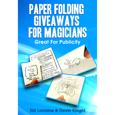Paper-Folding-Giveaways-For-Magicians-by-Sid-Lorraine-&-Devin-Knight