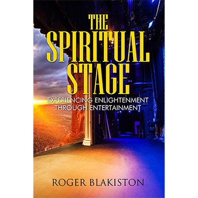 The Spiritual Stage by Roger Blakiston