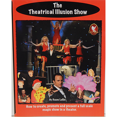 The Theatrical Illusion Show by Duane Laflin