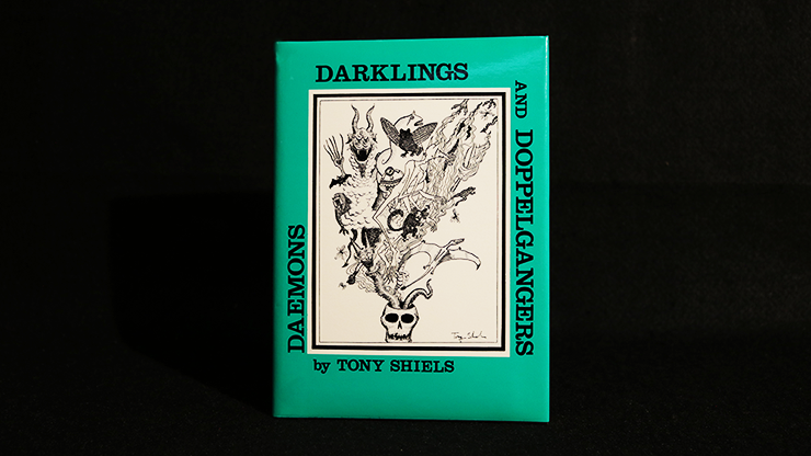 Daemons, Darklings and Doppelgangers (Limited/Out of Print) by Tony Shiels*