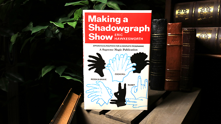 Making a Shadowgraph Show (Limited/Out of Print) by Eric Hawkesworth