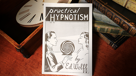 Practical Hypnotism by Ed Wolff