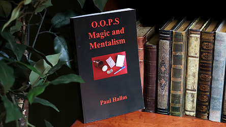 O.O.P.S. Magic and Mentalism by Paul Hallas