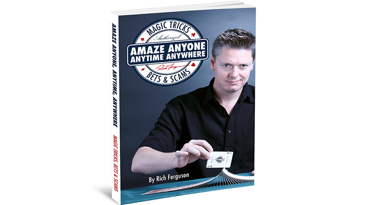 Amaze Anyone -  Anytime, Anywhere: Magic Tricks, Bar Bets & Scams