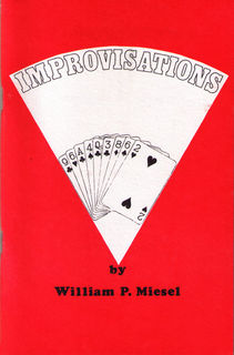 IMPROVISATIONS by William Miesel*