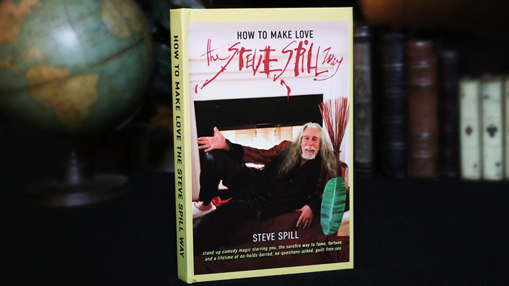 How-To-Make-Love-The-Steve-Spill-Way-by-Steve-Spill