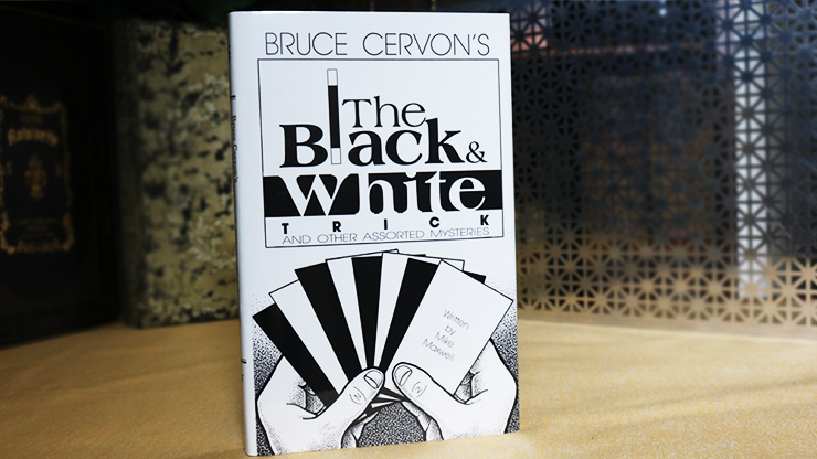 Bruce Cervon`s The Black and White Trick and other assorted Mysteries by Mike Maxwell