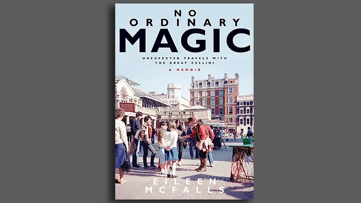 No Ordinary Magic A Memoir (Unexpected Travels with the Great Cellini) by Emily McFalls