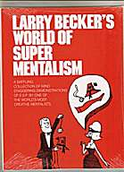 Larry-beckers-World-Of-Super-Mentalism