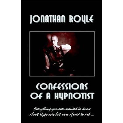 Confessions of a Hypnotist by Jonathan Royle - DOWNLOAD Ebook