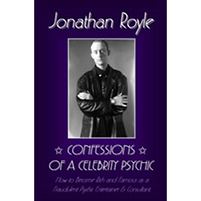 Confessions of a Celebrity Psychic by Jonathan Royle - DOWNLOAD Ebook