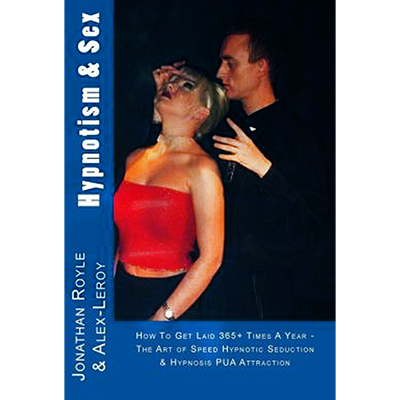 Hypnotism & Sex by Jonathan Royle and Alex-Leroy - DOWNLOAD Ebook
