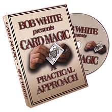 Card Magic - A Practical Approach by Bob White