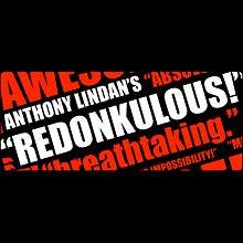 Redonkulous by Anthony Lindan*