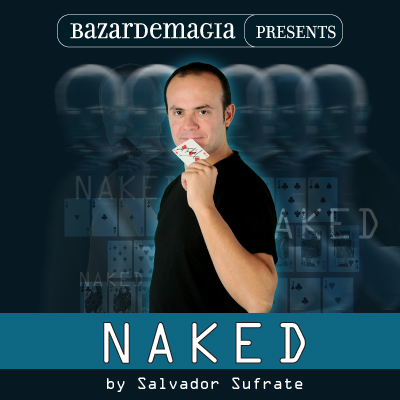 Naked (Gimmick and DVD) by Salvador Sufrate and Bazar de Magia
