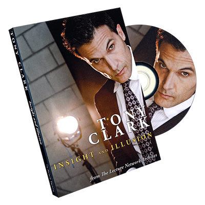 Tony-Clark:-Insight-and-Illusion-by-Tony-Clark