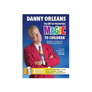 The Art of Presenting Magic to Children by Danny Orleans