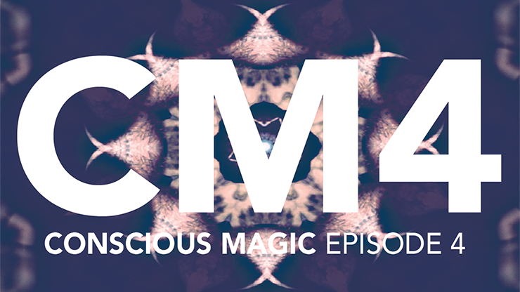 Conscious Magic Episode 4*
