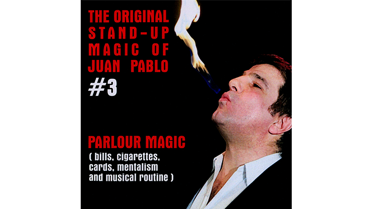 The Original Stand-Up Magic Of Juan Pablo Volume 3 by Juan Pablo*