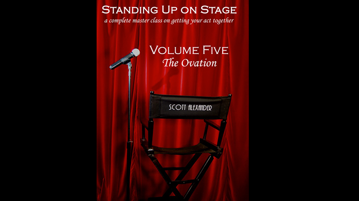 Standing Up On Stage Volume 5 The Ovation by Scott Alexander