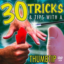 30 Tricks With A Thumbtip*