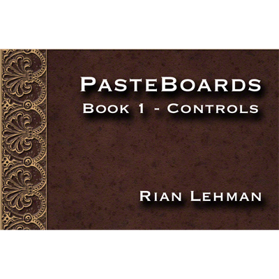 Pasteboards (Vol.1 controls) by Rian Lehman - Video eBook